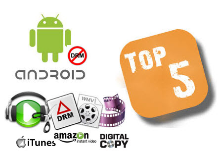 Review: Top 5 Best DRM removal Software for Android in