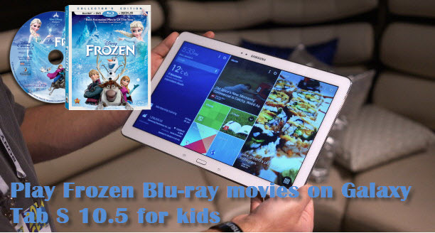 rip-frozen-blu-ray-to-tabs-10.5