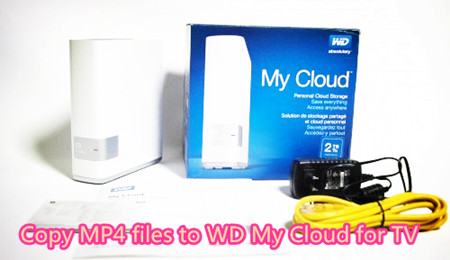 Copy MP4 files to WD My Cloud for TV playingMultimedia Hive
