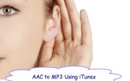 Practical Solution – Convert AAC to MP3 Using iTunes -Fix