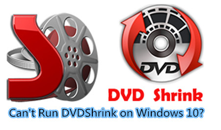 Fix DVD Shrink Not Working Error on Windows 10